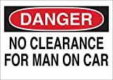 Brady 10'' X 14'' X .06'' Black/Red On White .0591'' B-401 Polystyrene Danger Sign''NO CLEARANCE FOR MAN ON CAR''