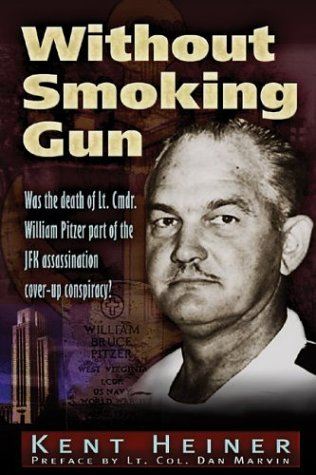 Without Smoking Gun: Was the Death of Lt. Cmdr. William Pitzer Part of the JFK Assassination Cover-up Conspiracy?