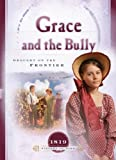 Grace and the Bully: Drought on the Frontier (1819) (Sisters in Time #8)