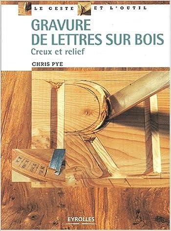 Gravure de lettres sur bois : Creux et relief epub, pdf