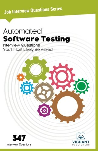 Automated Software Testing Interview Questions You'll Most Likely Be Asked (Job Interview Questions Series) (Volume 24)
