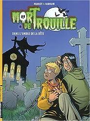 Mort de Trouille, Tome 4 : Dans l'ombre de la bête