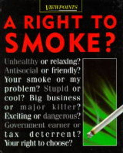 A Right To Smoke Viewpoints Haughton Emma 9780749623814