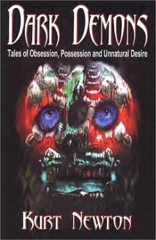 Dark Demons: Tales of Obsession, Possession and Unnatural Desire