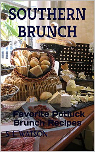 Southern Brunch: Favorite Potluck Brunch Recipes (Southern Cooking Recipes Book 2) by S. L. Watson