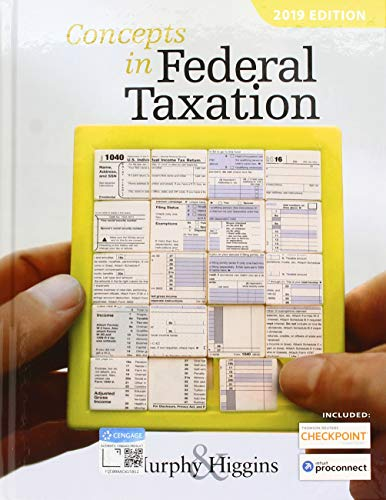 Concepts in Federal Taxation 2019 (with Intuit ProConnect Tax Online 2017 and RIA Checkpoint 1 term (6 months) Printed Access Card)