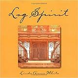 Log Spirit, Linda White, 0879059257