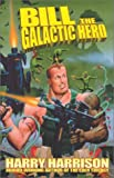 Bill the Galactic Hero (Sf Stainless Steel Rat Series)
