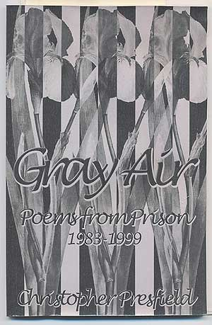 Gray Air: Poems From Prison, 1983-1999, Christopher Presfield