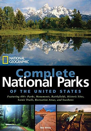 National Geographic Complete National Parks of the United States: 400+ Parks, Monuments, Battlefields, Historic Sites, Scenic Trails, Recreation Areas, and Seashores (Best Campgrounds In Michigan)