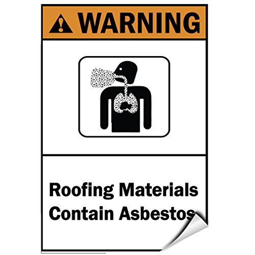 - Warning Roofing Materials Contain Asbestos. Hazard Sign LABEL DECAL STICKER 9 inches x 12 inches