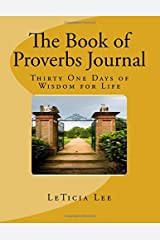 The Book of Proverbs Journal: [Thirty One Days of Wisdom for Life] Paperback