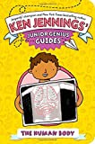 The Human Body (Ken Jennings' Junior Genius Guides)