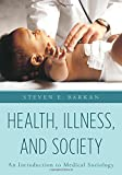 img - for Health, Illness, and Society: An Introduction to Medical Sociology book / textbook / text book