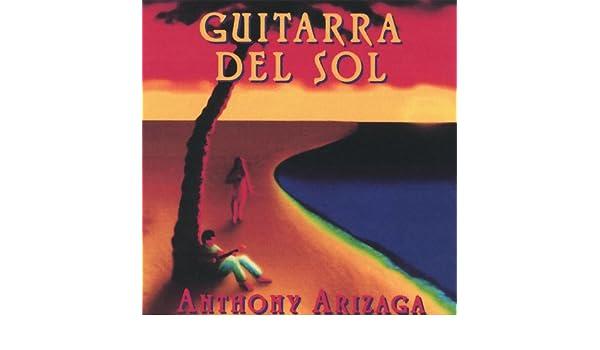 Guitarra Del Sol de Anthony Arizaga en Amazon Music - Amazon.es