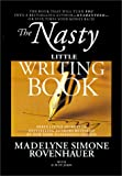 img - for The Nasty Little Writing Book : Longtime New York Publishing Insider Reveals Secrets Only Best-Selling Authors Know book / textbook / text book