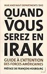 Quand vous serez en Irak : Guide à l'attention des forces américaines servant en Irak, 1943 par Anonyme