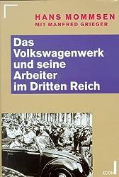 Das Volkswagenwerk und seine Arbeiter im Dritten Reich