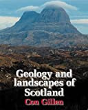 Geology and Landscapes of Scotland, Gillen, Con, 1903544092