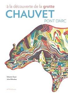 """Afficher """"À la découverte de la grotte Chauvet-Pont d'Arc"""""""