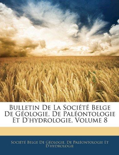 Download Bulletin De La Société Belge De Géologie, De Paléontologie Et D'hydrologie, Volume 8 (French Edition) pdf