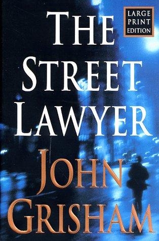 The Street Lawyer, Large Print Edition (Bantam/Doubleday/Delacorte Press Large Print Collection)