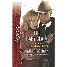 The Baby Claim (Alaskan Oil Barons Book 1)