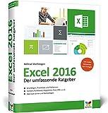 Excel 2016: Der umfassende Ratgeber, komplett in Farbe - Grundlagen, Praxistipps und Profiwissen. Formeln, Funktionen, Diagramme, VBA und viele praktische Beispiele