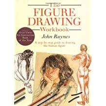 The Figure Drawing Workbook: A Step-by-Step Guide to Drawing the Human Figure