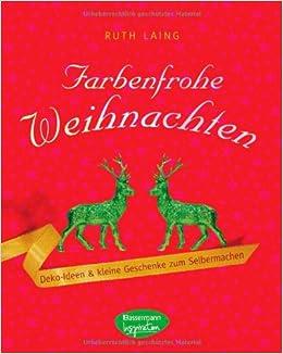 Farbenfrohe Weihnachten Deko Ideen Und Kleine Geschenke Zum