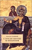 A Concise History of Byzantium (European History in Perspective)