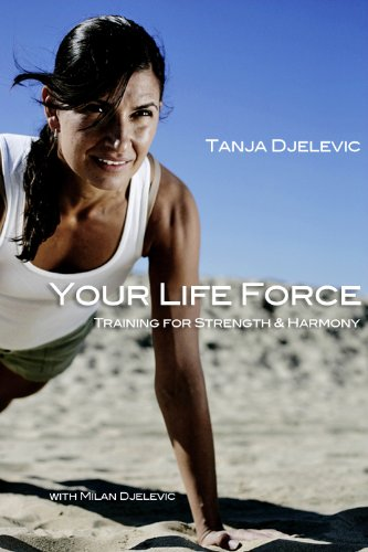 Your Life Force: Training for Strength & Harmony