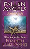 Fallen Angels Among Us: What You Need to Know