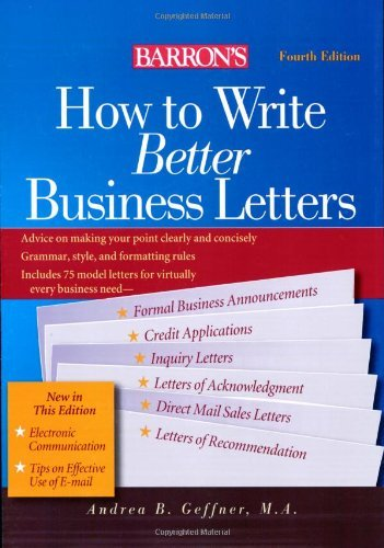 How to Write Better Business Letters (Barron's How to Write Better Business Letters) by Andrea B. Geffner (2007-01-01) ()