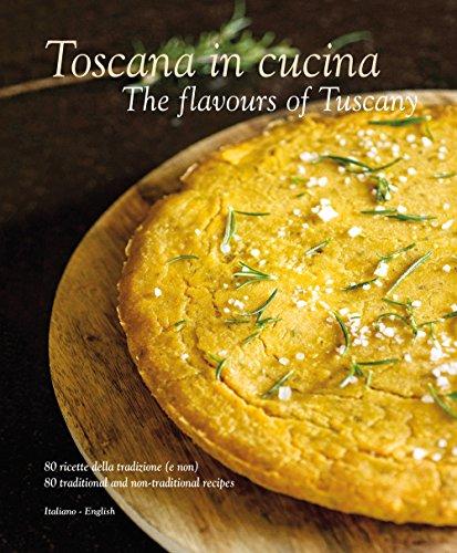 Italy Tuscany Toscano Italian - Toscana in Cucina: The Flavours of Tuscany
