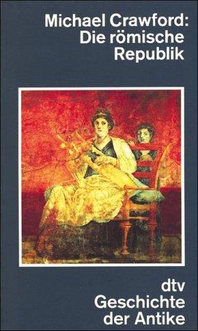Die römische Republik: (dtv-Geschichte der Antike)