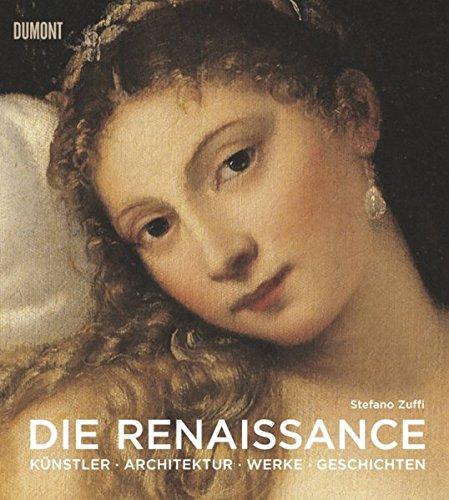 Die Renaissance: Kunst Architektur Geschichte Meisterwerke Taschenbuch – 8. Oktober 2008 Stefano Zuffi 3832191135 Architektur / Geschichte Regionen