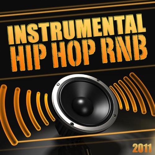 (Instrumental Hip Hop Rnb 2011 (Instrumental, Beat, Hip Hop, Rnb, Dancehall, Dirty South, West Coast, Rap, music, Freestyle, Club, Instru, 2011))