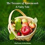 The Treasure of Ravenwood: A Fairy Tale | Barbara Lieberman