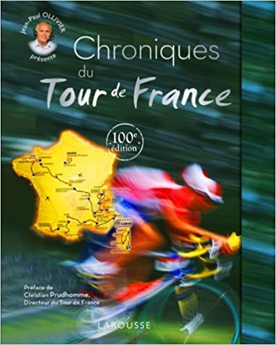 Télécharger en ligne Chroniques du Tour de France - 100e édition pdf, epub