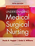 Student Workbook for Understanding Medical Surgical Nursing