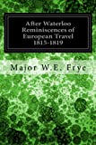 img - for After Waterloo Reminiscences of European Travel 1815-1819 book / textbook / text book