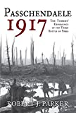 img - for Passchendaele 1917: The Tommies Experience of the Third Battle of Ypres book / textbook / text book