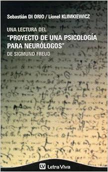Una Lectura del Proyecto de Una Psicologia Para Neurologos de Sigmund Freud