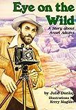 Eye on the Wild, Julie Dunlap, 0876149662