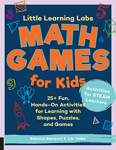 Little Learning Labs: Math Games for Kids: 25+ Fun, Hands-On Activities for Learning with Shapes, Puzzles, and Games (Little Learning Labs (6))