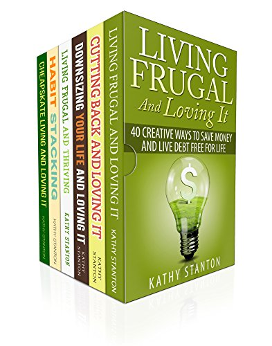 200 Ways To Cut Back Your Expenses: 6 Manuscripts: Learn How To Live Frugal And Start Saving Money (How To Budget, Cutting Back, How To Live Debt Free For Life Book 1) by [Stanton, Kathy, Riley, Rick]