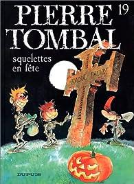 Pierre Tombal, tome 19 : Squelettes en fête par Marc Hardy