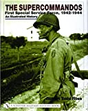The Supercommandos: First Special Service Force, 1942-1944 an Illustrated History (Red)