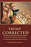 img - for Trump Corrected: A Counter-Quotation Book book / textbook / text book